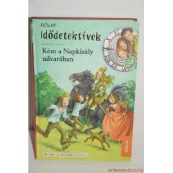 Scolar Idődetektívek Kém a napkirály udvarában könyv
