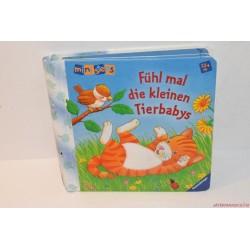 Fühl mal die kleinen Tierbabys német tapintós könyv