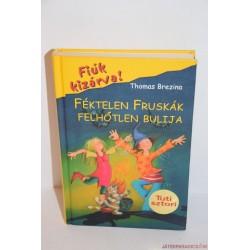 Thomas C. Brezina: Fiúk kizárva! Féktelen fruskák felhőtlen bulija